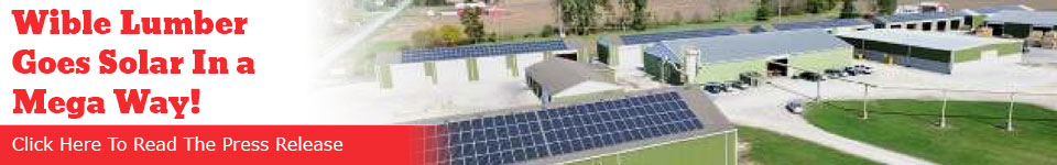 Wible Lumber Goes Solar In a Big Way, click to learn more.